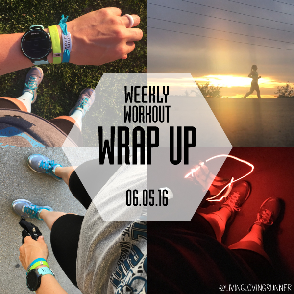 WeeklyWorkouts060516-livinglovingrunner