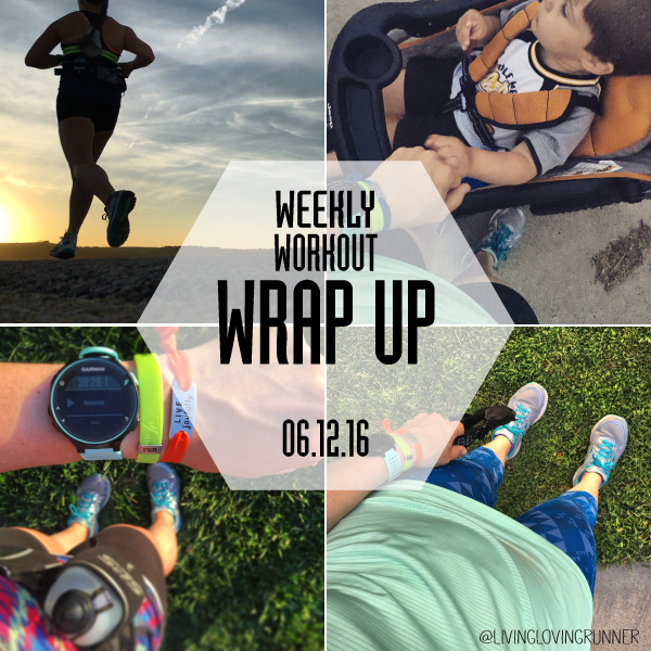 WeeklyWorkouts061216-livinglovingrunner