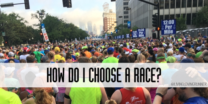 How-Do-I-Choose-A-Race---livinglovingrunner